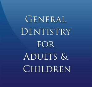 General Dentistry For Adults and Children